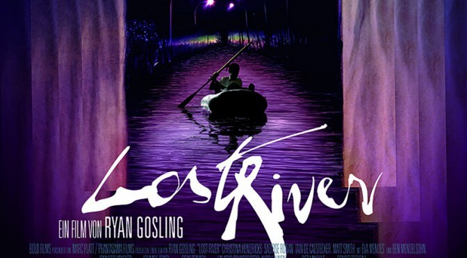 Film: Lost River (2015)