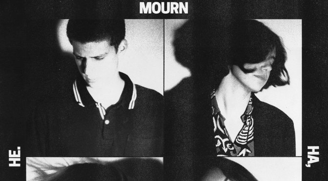 LP: Mourn – Ha, Ha, He. (2016)
