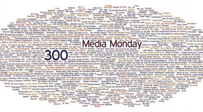 Meinung: Media Monday #300
