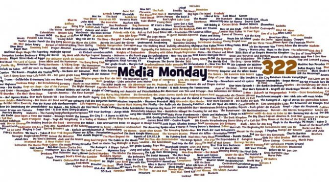 Meinung: Media Monday #322