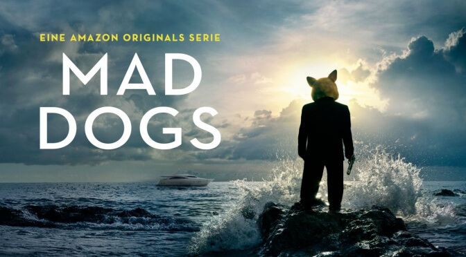 Serie: Mad Dogs – Season #1 (2016)