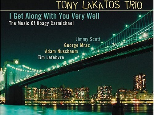 LP: Tony Lakatos – I Get Along With You Very Well (2003)