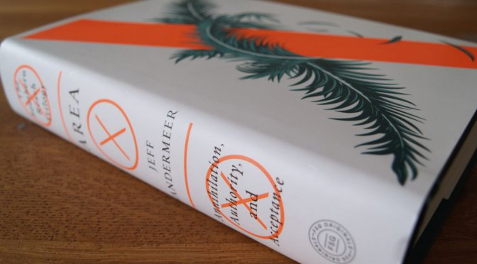 Roman: Jeff VanderMeer – Southern Reach Trilogy, Part I – Annihilation (2014)