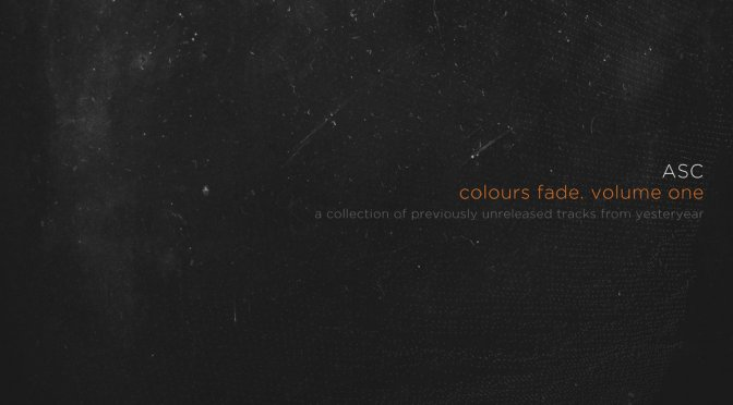 Großartige Musik: ASC – Colours Fade. Volume One (2016)